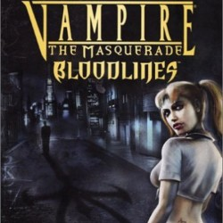 Vampire the Masquerade : Bloodlines