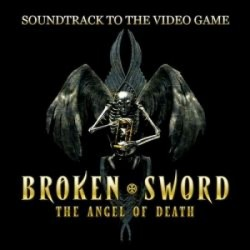 Broken Sword - The Angel Of Death (Soundtrack To The Videogame)