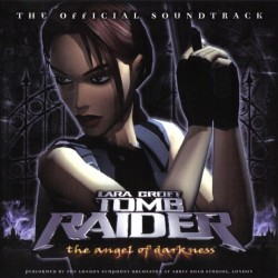 Tomb Raider Angel Of Darkness The Official Soundtrack