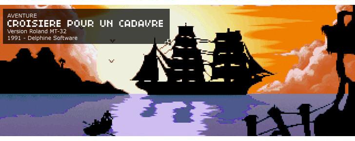 Croisière pour un cadavre - Aventure - 1991 - Delphine Software